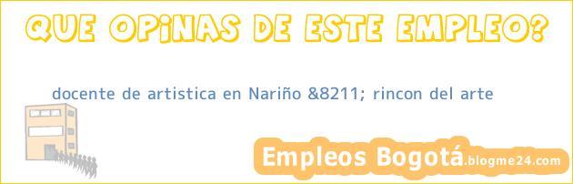 docente de artistica en Nariño &8211; rincon del arte
