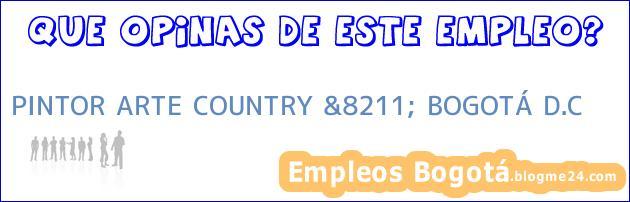 PINTOR ARTE COUNTRY &8211; BOGOTÁ D.C