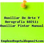 Auxiliar De Arte Y Aerografia &8211; Auxiliar Pintor Manual