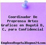 Coordinador De Preprensa Artes Graficas en Bogotá D. C. para Confidencial
