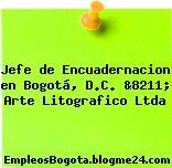 Jefe de Encuadernacion en Bogotá, D.C. &8211; Arte Litografico Ltda