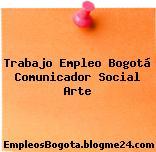 Trabajo Empleo Bogotá Comunicador Social Arte