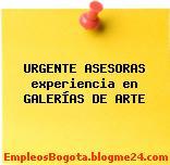 URGENTE ASESORAS experiencia en GALERÍAS DE ARTE