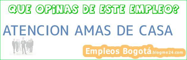 ATENCION AMAS DE CASA