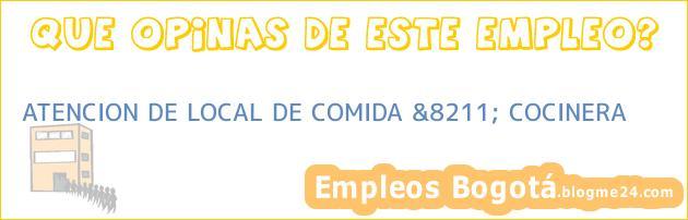 ATENCION DE LOCAL DE COMIDA &8211; COCINERA