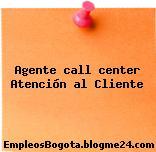 Agente Call Center Atención al cliente