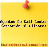 Agentes de call center atencion al cliente