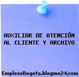 AUXILIAR DE ATENCIÓN AL CLIENTE Y ARCHIVO