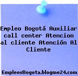 Empleo Bogotá Auxiliar call center Atencion al cliente Atención Al Cliente