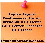 Empleo Bogotá Cundinamarca Asesor Atención Al Cliente Call Center Atención Al Cliente