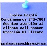 Empleo Bogotá Cundinamarca ZFG-706] Agentes atención al cliente call center Atención Al Cliente