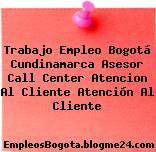 Trabajo Empleo Bogotá Cundinamarca Asesor call center atención al cliente Atención Al Cliente