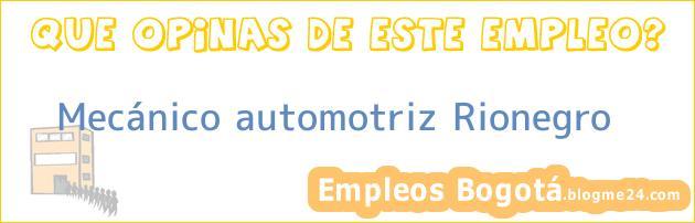 Mecánico automotriz Rionegro