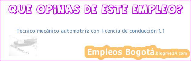 Técnico mecánico automotriz con licencia de conducción C1