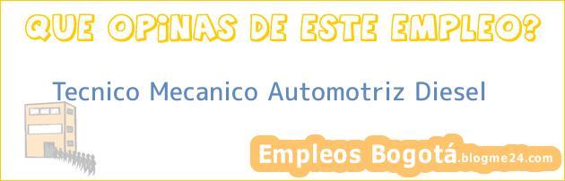 Tecnico Mecanico Automotriz Diesel