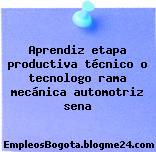 Aprendiz etapa productiva técnico o tecnologo rama mecánica automotriz sena