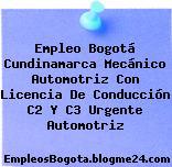 Empleo Bogotá Cundinamarca Mecánico Automotriz Con Licencia De Conducción C2 Y C3 Urgente Automotriz