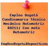 Empleo Bogotá Cundinamarca Técnico Mecánico Automotriz &8211; Con moto Automotriz
