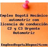 Empleo Bogotá Mecánico automotriz con licencia de conducción C2 y C3 Urgente Automotriz