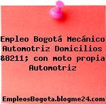 Empleo Bogotá Mecánico Automotriz Domicilios &8211; con moto propia Automotriz