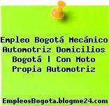 Empleo Bogotá Mecánico Automotriz Domicilios Bogotá   Con Moto Propia Automotriz