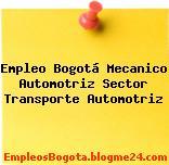 Empleo Bogotá Mecanico Automotriz Sector Transporte Automotriz