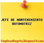 JEFE DE MANTENIMIENTO AUTOMOTRIZ