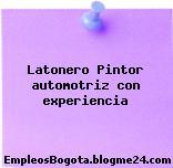 Latonero Pintor automotriz con experiencia