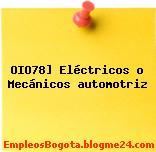 OIO78] Eléctricos o Mecánicos automotriz