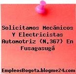 Solicitamos Mecánicos Y Electricistas Automotriz (N.367) En Fusagasugá