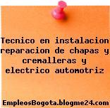 Tecnico en instalacion reparacion de chapas y cremalleras y electrico automotriz