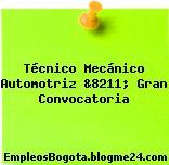 Técnico Mecánico Automotriz &8211; Gran Convocatoria