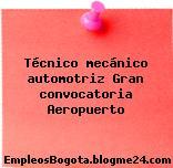 Técnico mecánico automotriz – Gran convocatoria Aeropuerto