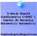 Trabajo Bogotá Cundinamarca C-620]   Empleo de Mecanico Automotriz Automotriz