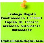 Trabajo Bogotá Cundinamarca (CEO606) Empleo de Tecnico mecanico automotriz Automotriz