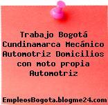 Trabajo Bogotá Cundinamarca Mecánico Automotriz Domicilios con moto propia Automotriz