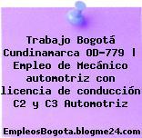 Trabajo Bogotá Cundinamarca OD-779   Empleo de Mecánico automotriz con licencia de conducción C2 y C3 Automotriz