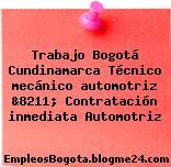 Trabajo Bogotá Cundinamarca Técnico mecánico automotriz &8211; Contratación inmediata Automotriz