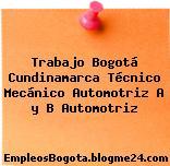 Trabajo Bogotá Cundinamarca Técnico Mecánico Automotriz A y B Automotriz
