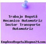 Trabajo Bogotá Mecanico Automotriz Sector Transporte Automotriz