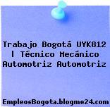 Trabajo Bogotá UYK812 | Técnico Mecánico Automotriz Automotriz