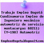 Trabajo Empleo Bogotá Cundinamarca Empleo de Ingeniero mecánico automotriz de servicio montacargas &8211; [Y-198] Automotriz