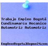 Trabajo Empleo Bogotá Cundinamarca Mecanico Automotriz Automotriz