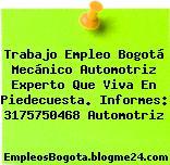 Trabajo Empleo Bogotá Mecánico Automotriz Experto Que Viva En Piedecuesta. Informes: 3175750468 Automotriz