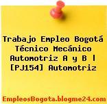 Trabajo Empleo Bogotá Técnico Mecánico Automotriz A y B   [PJ154] Automotriz