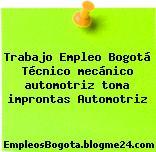 Trabajo Empleo Bogotá Técnico mecánico automotriz toma improntas Automotriz