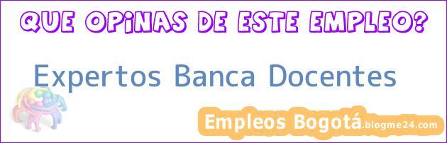 Expertos Banca – Docentes