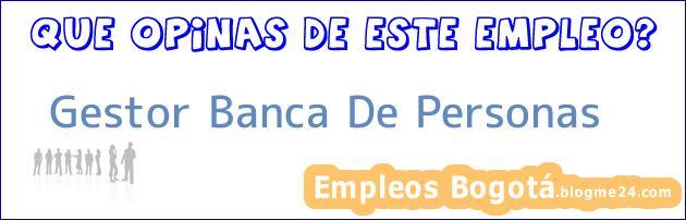 Gestor Banca De Personas