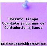 Docente Tiempo Completo programa de Contaduría y Banca