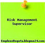 Risk Management Supervisor